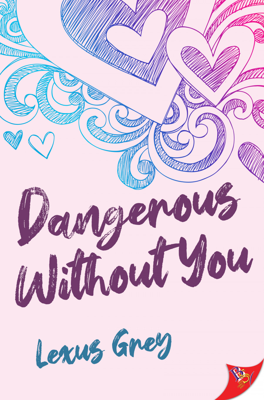 Dangerous Without You