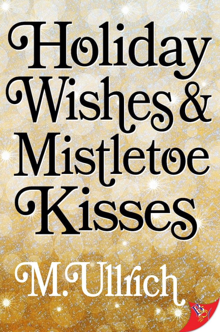 Holiday Wishes & Mistletoe Kisses