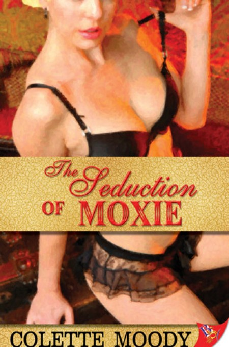 The Seduction of Moxie